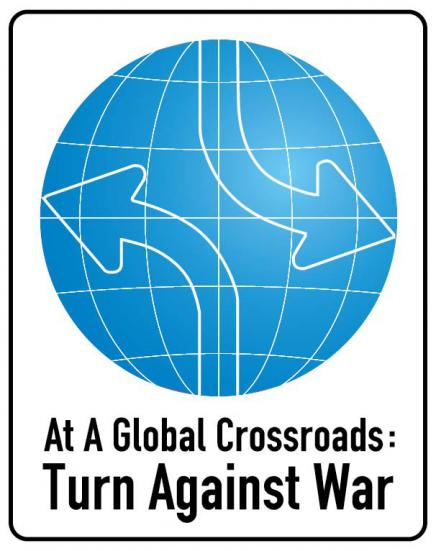 At A Global Crossroads: Turn Against War